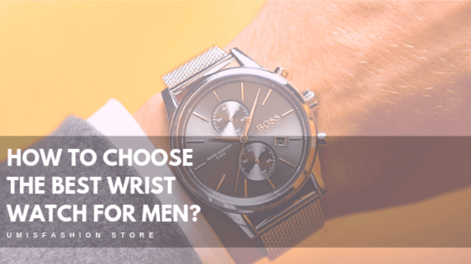 How to Choose the Best Wrist Watch for Men?