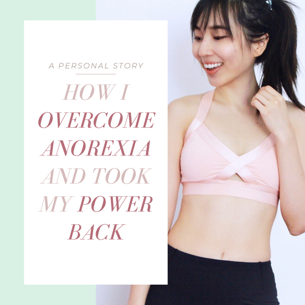 Eating Disorder: How I Overcame Anorexia and Took My Power Back