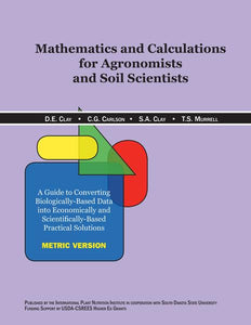 Mathematics and Calculations for Agronomists and Soil Scientists (Metric)