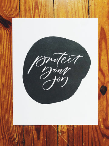 "Protect Your Joy // Print [8"" x 10""]"