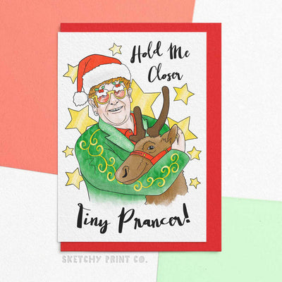 Elton Tiny Prancer Funny Rude Silly Christmas Cards boyfriend girlfriend unique gift unusual hilarious illustrated sketchy print co