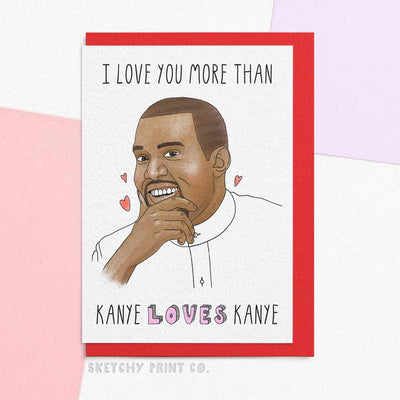 Kanye Funny Rude Silly Valentine's Day Cards boyfriend girlfriend unique gift unusual hilarious illustrated sketchy print co