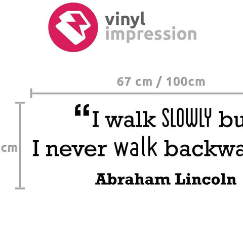 Sizing chart for Abraham Lincoln, I walk slowly text based wall sticker quote for homes and offices