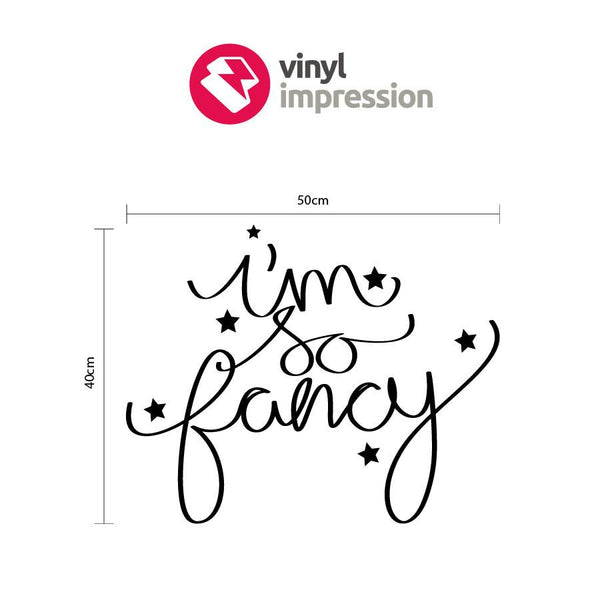 I'm so fancy wall sticker in  by Vinyl Impression