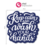 Keep Calm & Wash Your Hands Wall Sticker in COVID-19 Products by Vinyl Impression