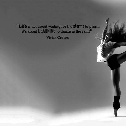 Learn to dance in the rain wall sticker quote