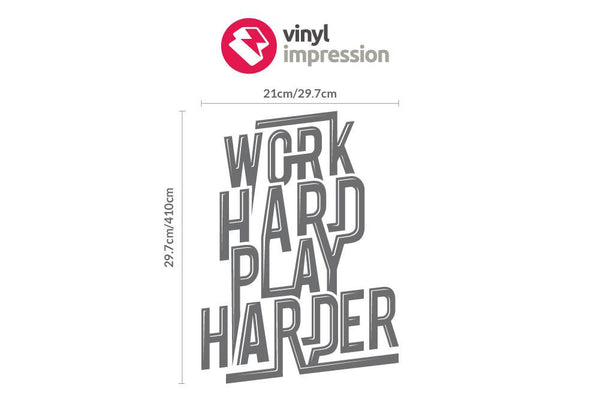Work Hard Play Harder Office Wall Sticker in  by Vinyl Impression