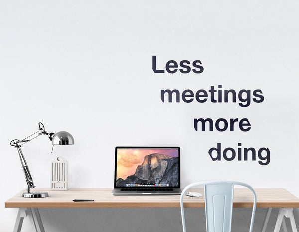 Less meetings office wall sticker in  by Vinyl Impression