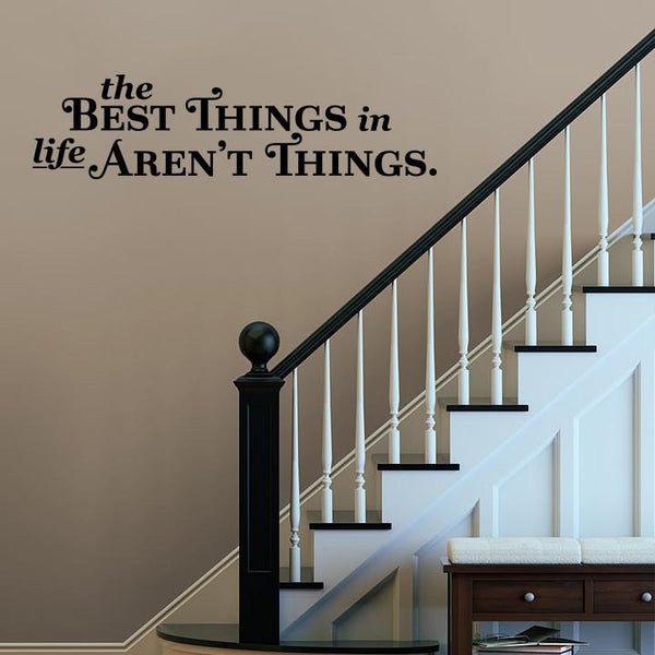 The best things in life Wall Sticker in  by Vinyl Impression