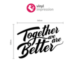 Together We Are Better Wall Sticker in Breakout by Vinyl Impression