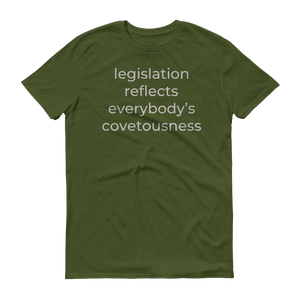 legislation reflects everybody's covetousness