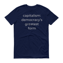 Load image into Gallery viewer, capitalism: democracy's greatest form