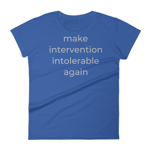 make intervention intolerable again