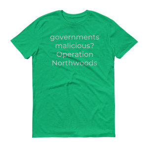 governments malicious? Operation Northwoods