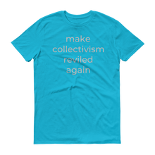 Load image into Gallery viewer, make collectivism reviled again