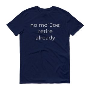 no mo' Joe; retire already