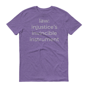 law: injustice's invincible instrument
