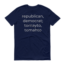 Load image into Gallery viewer, republican, democrat; tomayto, tomahto