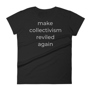 make collectivism reviled again