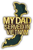 MY DAD SERVED IN VIETNAM HAT PIN - HATNPATCH