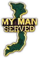 MY MAN SERVED IN VIETNAM HAT PIN - HATNPATCH