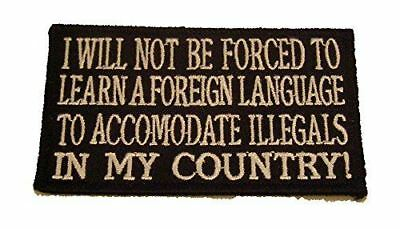 NOT BE FORCED TO LEARN A FOREIGN LANGUAGE PATCH ILLEGAL IMMIGRANTS PATRIOTIC USA