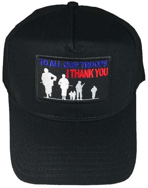 TO ALL OUR TROOPS I THANK YOU HAT