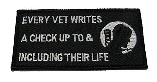 POW MIA EVERY VET WRITES A CHECK UP TO AND INCLUDING THEIR LIFE Patch - White Letters on Black Background - Veteran Owned Business.