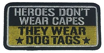 HEROES DON'T WEAR CAPES THEY WEAR DOG TAGS PATCH MILITARY SERVICE VETERAN