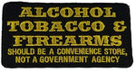 ALCOHOL TOBACCO & FIREARMS ATF SHOULD BE A CONVENIENCE STORE PATCH - Yellow on Black Background - Veteran Owned Business - HATNPATCH