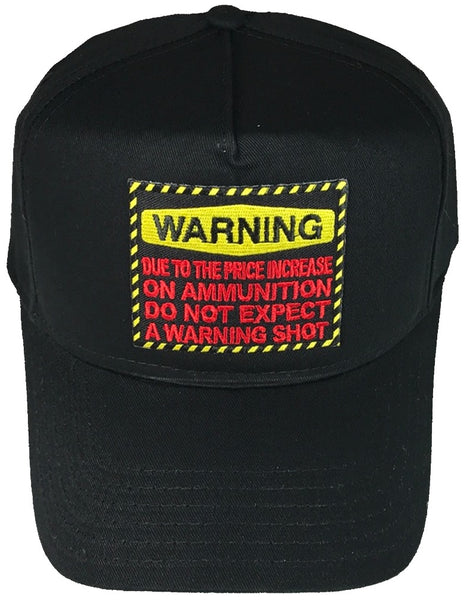 WARNING DO NOT EXPECT A WARNING SHOT HAT