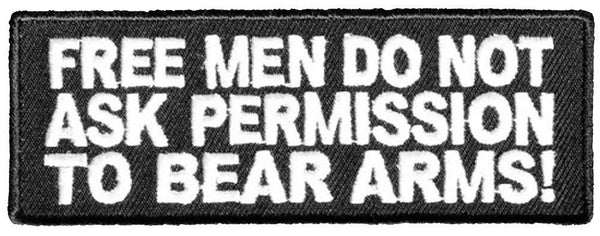 FREE MEN DO NOT ASK PERMISSION TO BEAR ARMS! PATCH