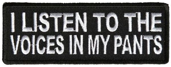 I LISTEN TO THE VOICES IN MY PANTS PATCH