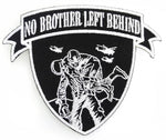 NO BROTHER LEFT BEHIND PATCH