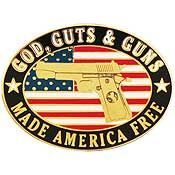 God, Guts and Guns Pin