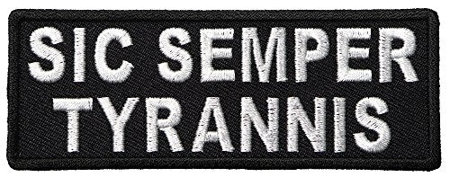 "SIC SEMPER TYRANNIS ""Thus always to tyrants"" PATCH - Color - Veteran Owned Business. - HATNPATCH"