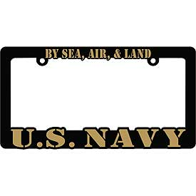 By Sea Air and Land U.S. Navy Heavy Plastic License Plate Frame