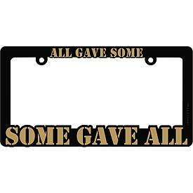All Gave Some Some Gave All Heavy Plastic License Plate Frame - HATNPATCH
