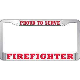 Proud To Serve Firefighter License Plate Frame
