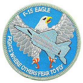 F-15 Eagle Fights where others… Air Force Patch - HATNPATCH