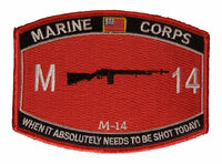 USMC M-14 When It Absolutely Needs To Be Shot Today! M14 Patch