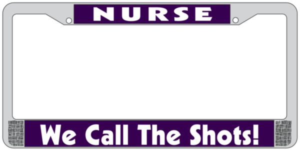 Nurse We Call The Shots Metal License Plate