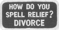 How Do You Spell Relief? DIVORCE patch - HATNPATCH