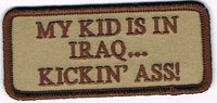 MY KID IS IN IRAQ.. KICKIN ASS PATCH - HATNPATCH