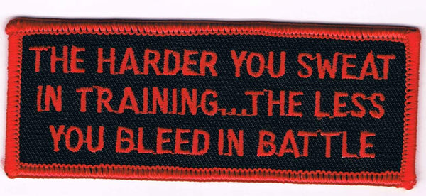 THE HARDER YOU SWEAT IN TRAINING..  PATCH - HATNPATCH