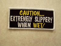 CAUTION... Extremely Slippery When Wet Patch