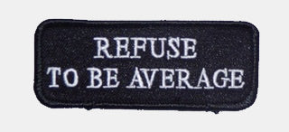 REFUSE TO BE AVERAGE PATCH