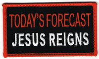 Today's Forecast Jesus Reigns Patch - HATNPATCH