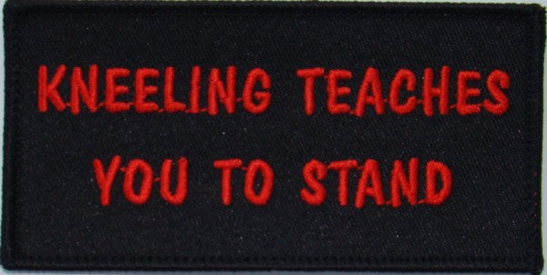 Kneeling Teaches You To Stand Patch - HATNPATCH