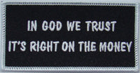 In God We Trust It's Right On The Money Patch